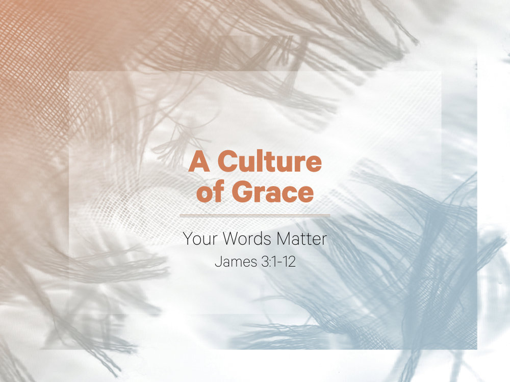 A Culture of Grace | Your Words Matter.001.jpeg
