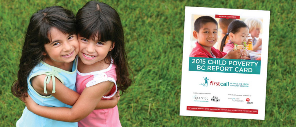 READ THE 2015 BC REPORT CARD ON CHILD POVERTY HERE