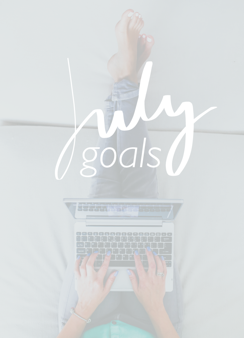 July Goals | Creative Type A