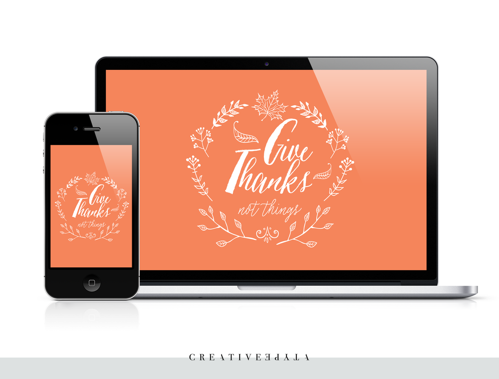 Give Thanks - Desktop and phone Wallpaper by Creative Type A