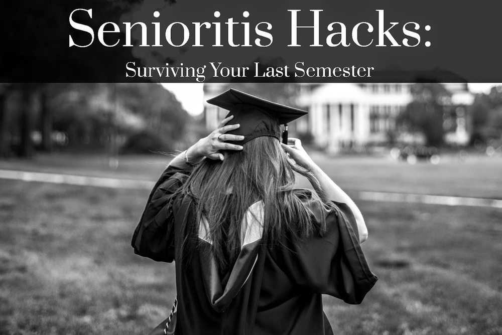 senior hacks survive last semester graduation college