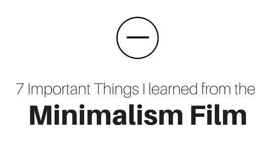 7 Important Things I Learned from the Minimalism Film