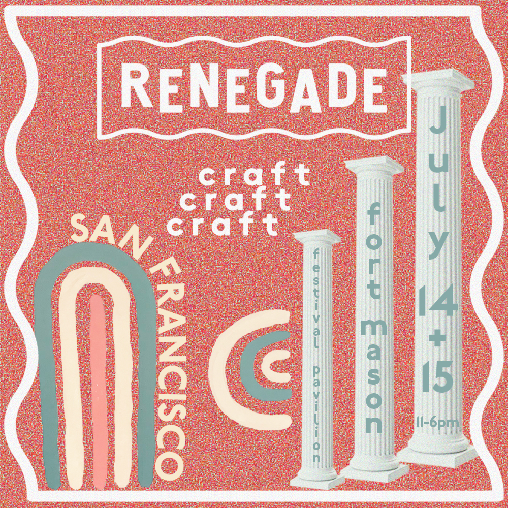 - Renegade Craft Fair San Francisco at the Fort Mason Center Festival Pavilion, July 14-15.