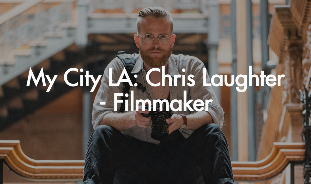 Citizine: Explore what LA's eastside has to offer with filmmaker Chris Laughter.