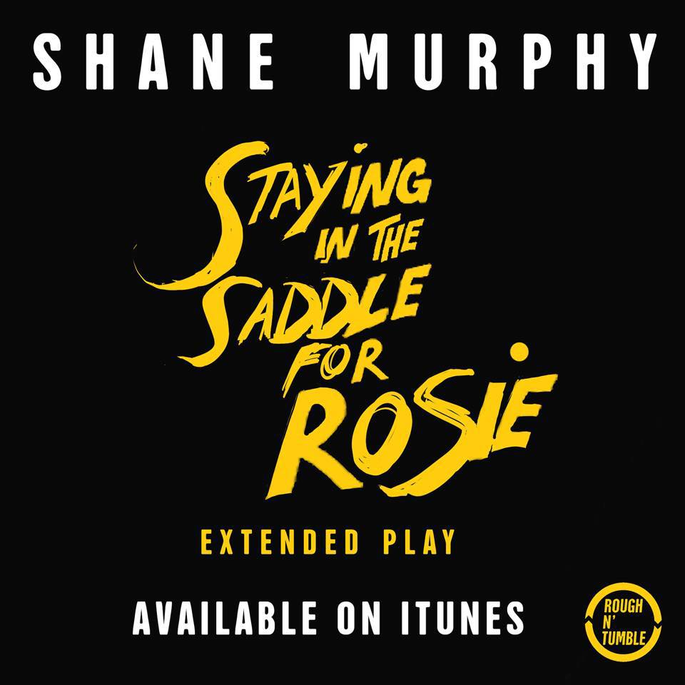 Staying In The Saddle For Rosie - Shane Murphy