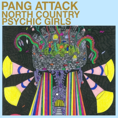 North Country Psychic Girls - Pang Attack