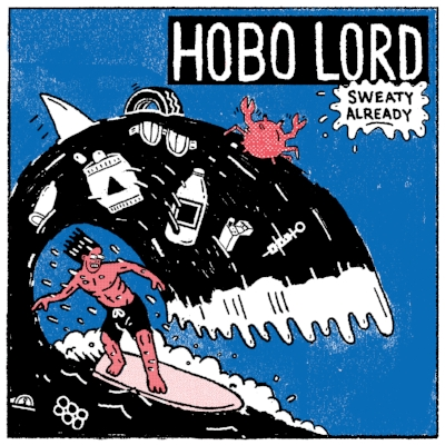 Sweaty Aleady - Hobo Lord