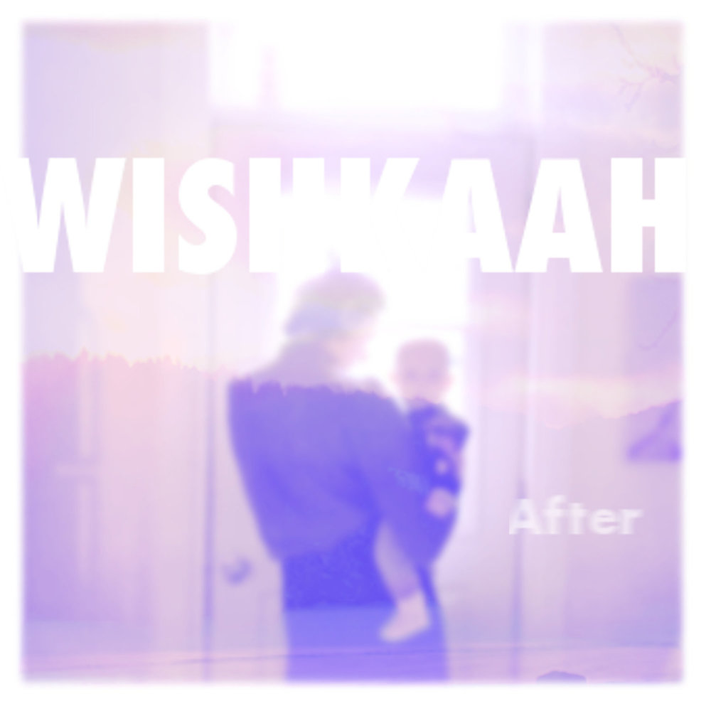 Wishkaah - After LP