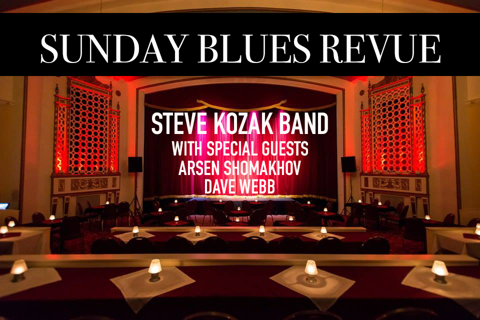 Sunday Blues Revue- Steve Kozak - If you have not seenSteve Kozakand his amazing band before, make sure you come out and see them live every Sunday!Steve Kozakband really does bring in a top-notch show with incredible musicians and amazing instrumentals, they are really a MUST-SEE band!