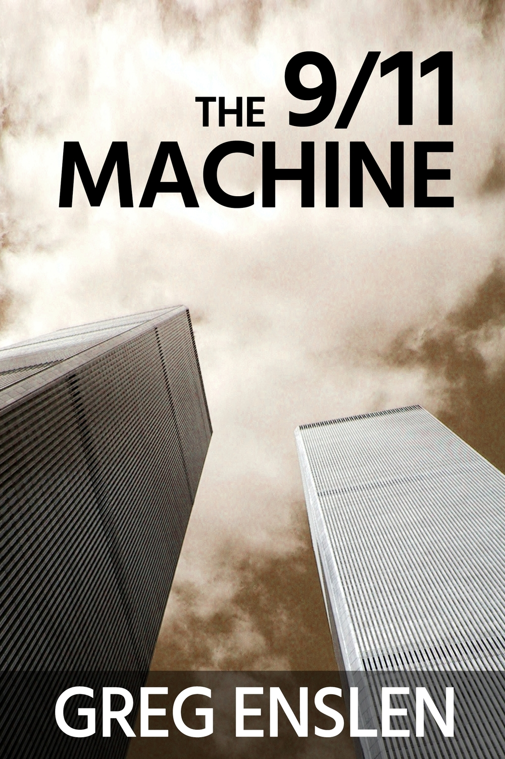 """The 9/11 Machine"" with new cover design. Ain't it sweet? Thanks, Pam!"