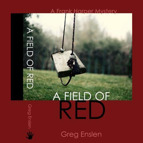 """A Field Of Red"" by Greg Enslen, Narrated by Mikael Naramore"