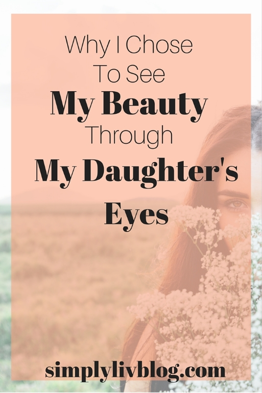 Beauty-through-my-daughters-eyes.jpeg