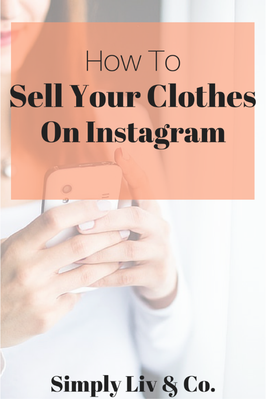 33691324 How To Sell Your Clothes On Instagram — Simply Liv & Co.