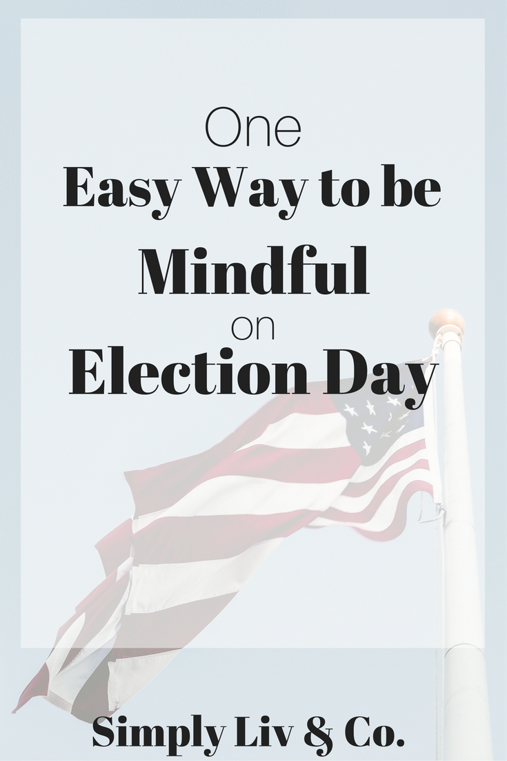 The easiest way to be mindful on November 8th.