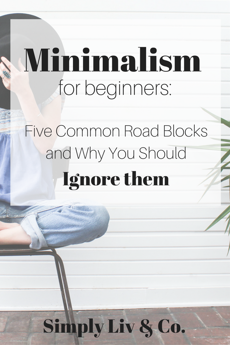 Minimalism can be a daunting lifestyle for a beginner. If you're deciding whether simplifying your life is worth it or not, chances are you've encountered one or all of these five arguments against it. Here's why you should ignore them all.