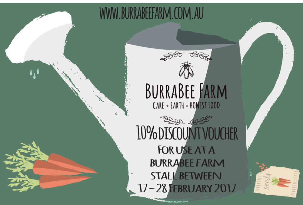 We want to thank you for supporting our farm. Please print this voucher and bring it along to a BurraBee Farm stall to receive your 10% discount.