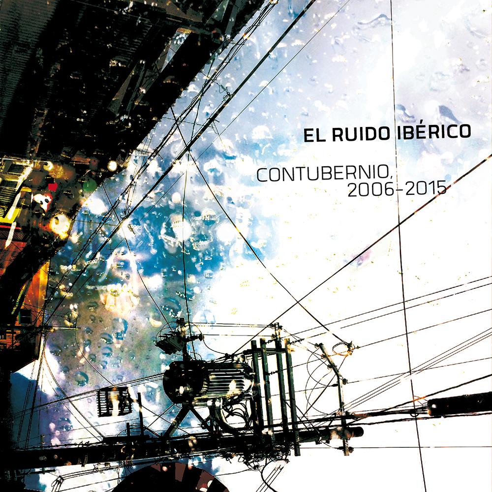 005 VVAA El ruido Ibérico Contubernio 2006-2015