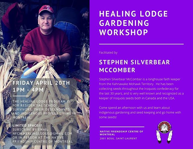 Exciting Healing Lodge Gardening workshop tomorrow with Stephen McComber at the Native Friendship Centre of Montreal - rsvp now by emailing nfcm.healinglodge@gmail.com