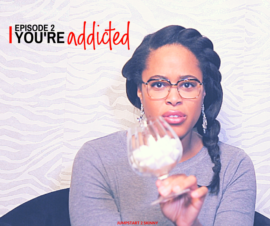 EPISODE 2: YOU'RE ADDICTED     Now playing