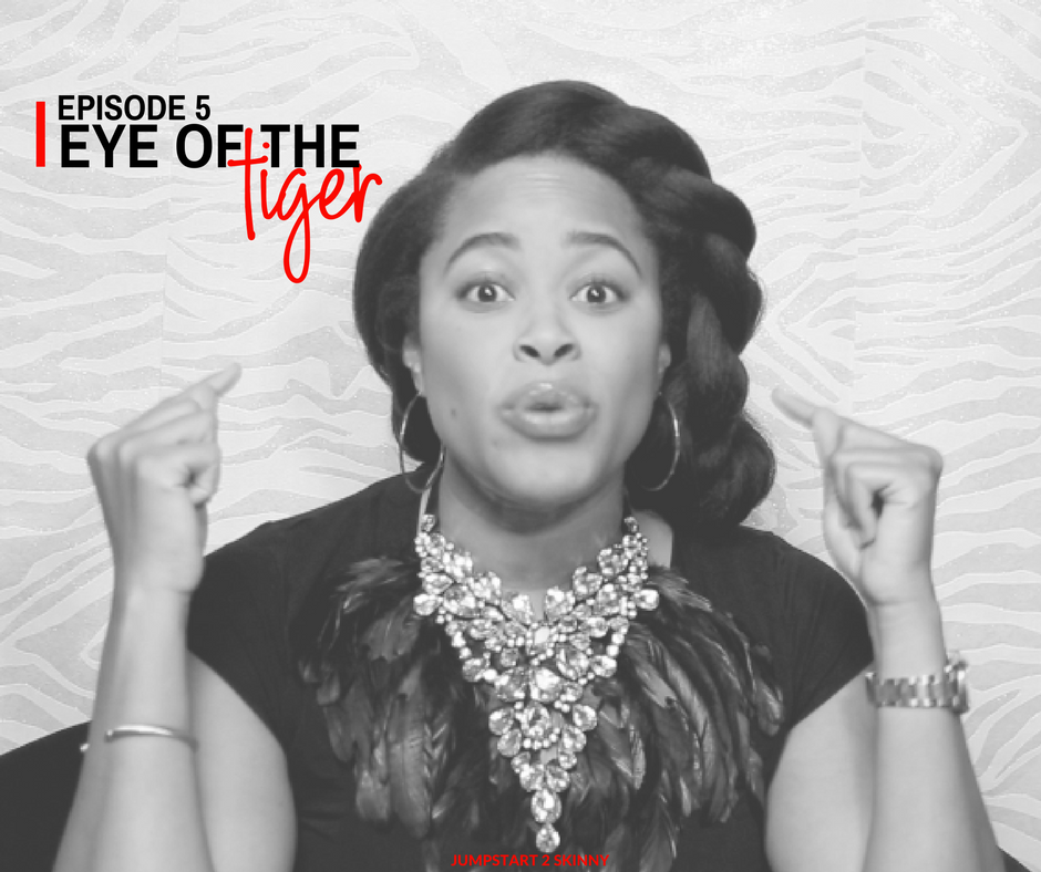 EPISODE 5: EYE OF THE TIGER     Up next