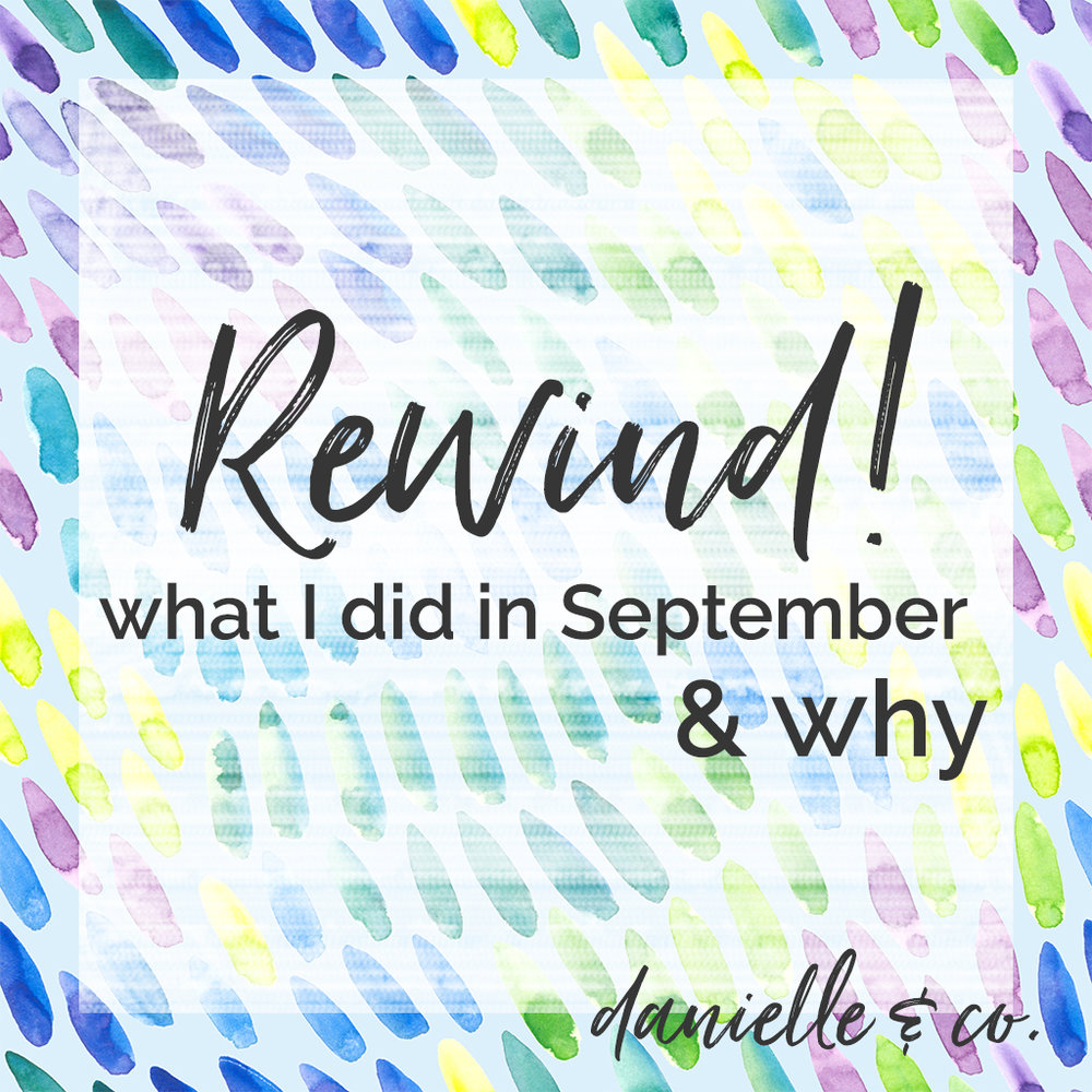 I'm breaking down the decisions I made for my creative business (and some fun stuff too!) in September, and sharing the whys!