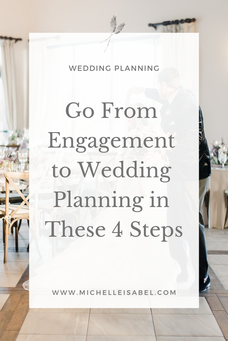 Go From Engagement To Wedding Planning In These 4 Steps Michelle