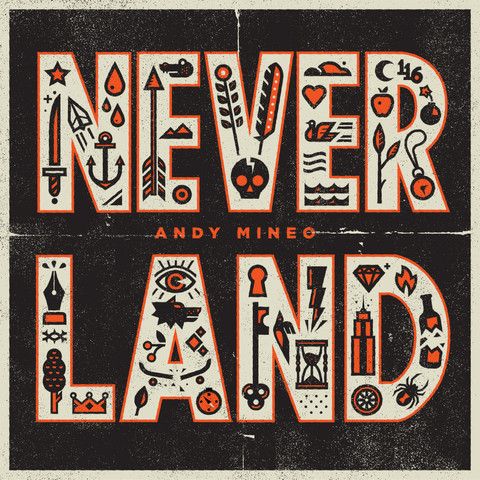 Andy Mineo: Never Land