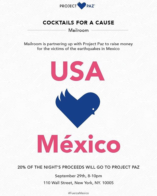 Please join us tomorrow Friday Sept 29th at @mailroomnyc for a night of cocktails; 20% of the sales will go to help the victims of the earthquakes in Mexico. #ProjectPaz #IntoTheIndustry #FuerzaMexico