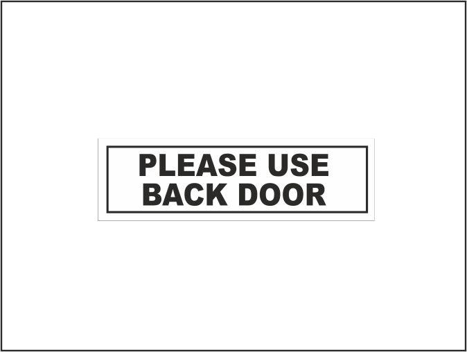 Please Use Back Door Sign H S Signs