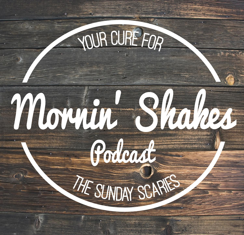 Mornin' Shakes Podcast - Mornin' Shakes