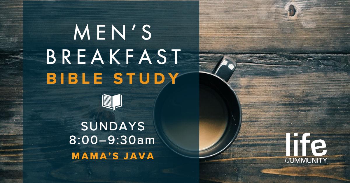 Men's Breakfast Bible Study — Life Community Church