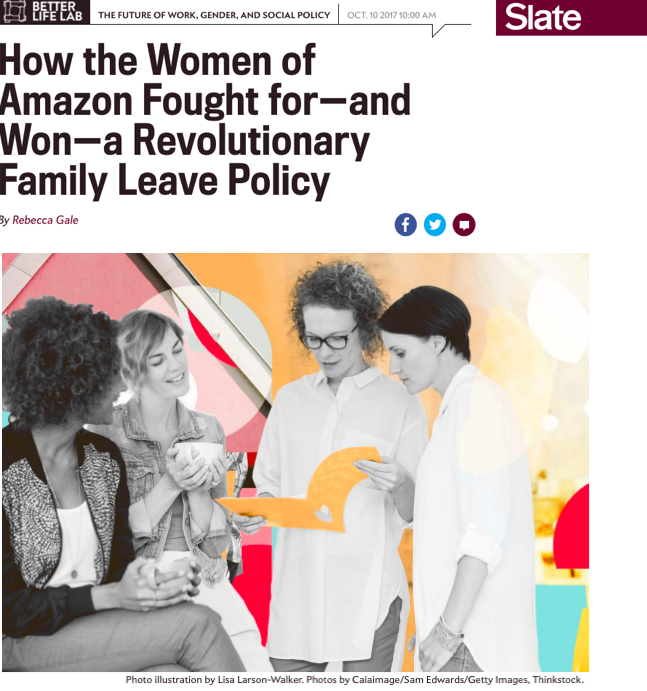 - How the Women of Amazon Fought for - and Won - a Revolutionary Family Leave Policy (Slate)