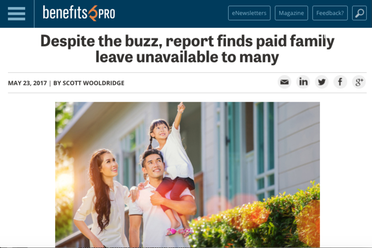 - Despite the buzz, report finds paid family leave unavailable to many (Benefits PRO)