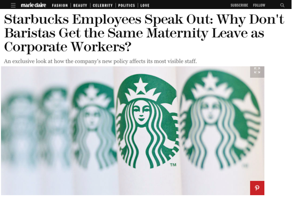 - Starbucks Employees Speak Out: Why Don't Baristas Get the Same Maternity Leave as Corporate Workers? (Marie Claire)
