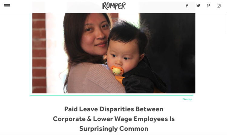 - Paid Leave Disparities Between Corporate & Lower Wage Employees Is Surprisingly Common (Romper)
