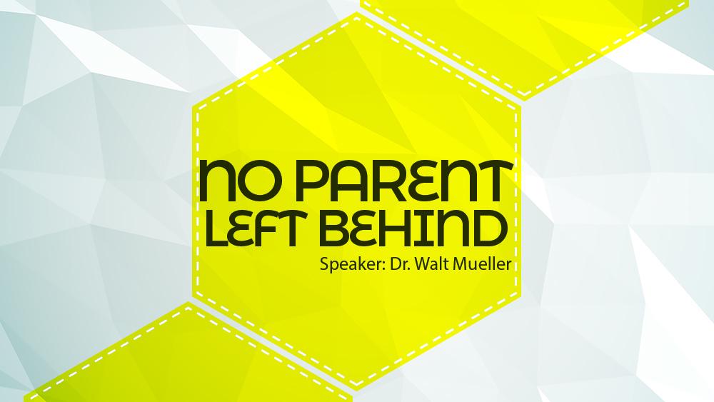 No Parent Left Behind - New Web.jpg