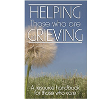 Helping Those Who Are Grieving.   Pamphlets located across from the Welcome Desk.