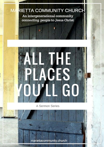 All The Places You'll Go Sermon Series