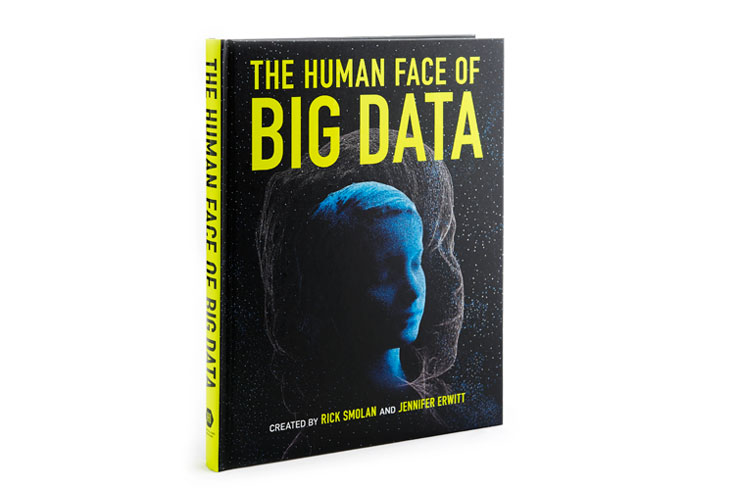 The Human Face of Big Data  Client: Against All Odds Productions Role: Designer and Managing Editor of 224-page book about Big Data.