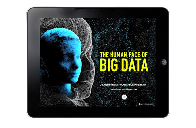 The Human Face of Big Data iPad App Client: Against All Odds Productions Role: Design Director and Project Manager of iPad app based on  The Human Face of Big Data  book.