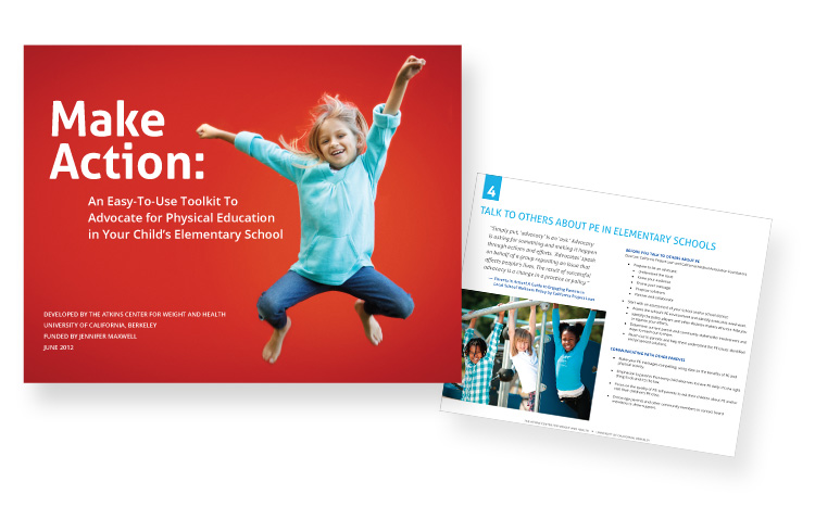 PE Toolkit  Report and Activity cards for The Atkins Center for Weight and Health, UC Berkeley Client: UC Berkeley Role: Art direction, design and photo research