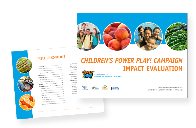 Children's Power Play Report  Client: UC Berkeley, Atkins Center for Weight and Health Role: Art direction, design and photo research