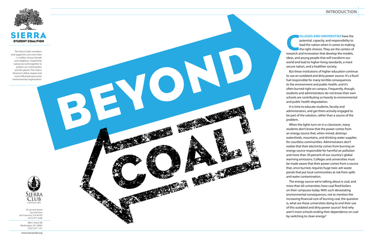 Coal on Campus  Client: The Sierra Club Role: Photo research, art direction, design and production of 24-page report.