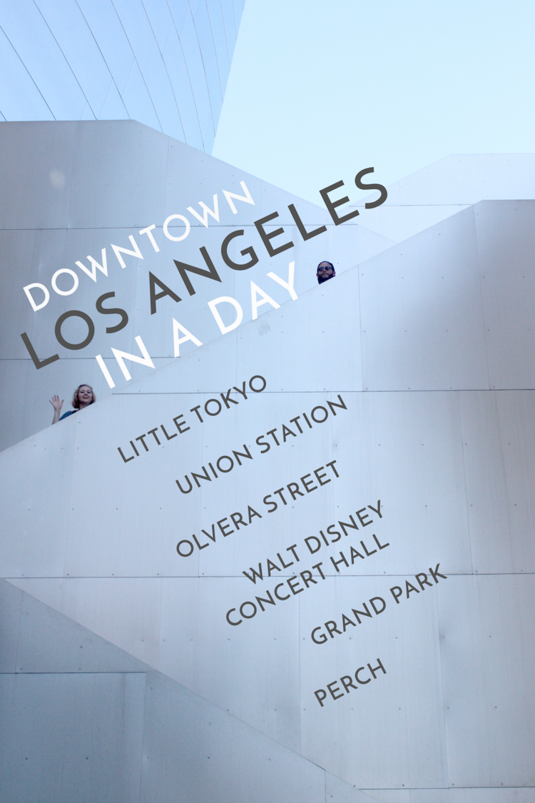 Little Tokyo, Union Station, Olvera Street, Walt Disney Concert Hall, Grand Park, Perch