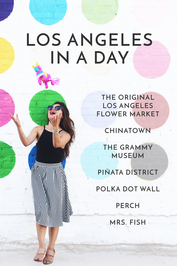The Original Los Angeles Flower Market, Chinatown, The Grammy Museum, Piñata District, Polka Dot Wall, Perch, Mrs. Fish