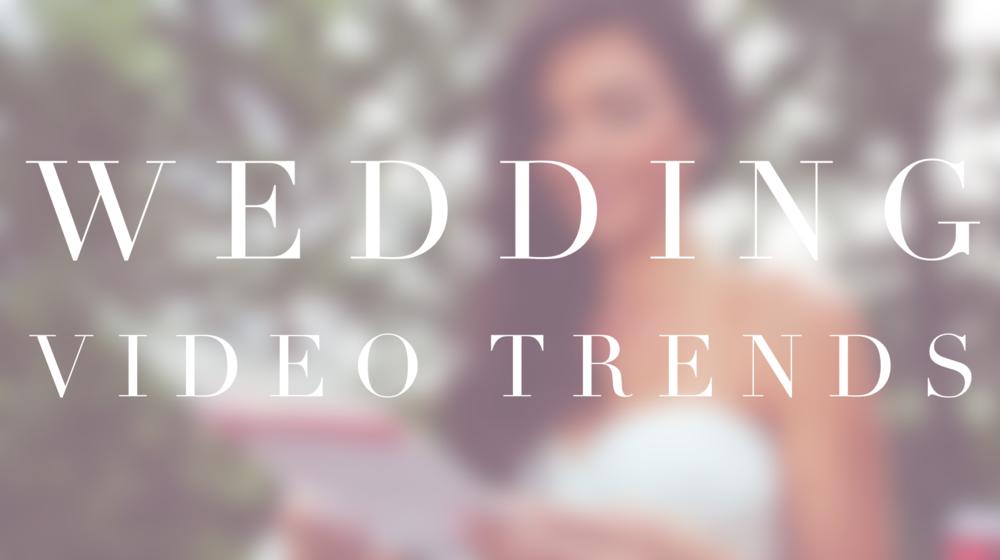 Wedding Video Trends