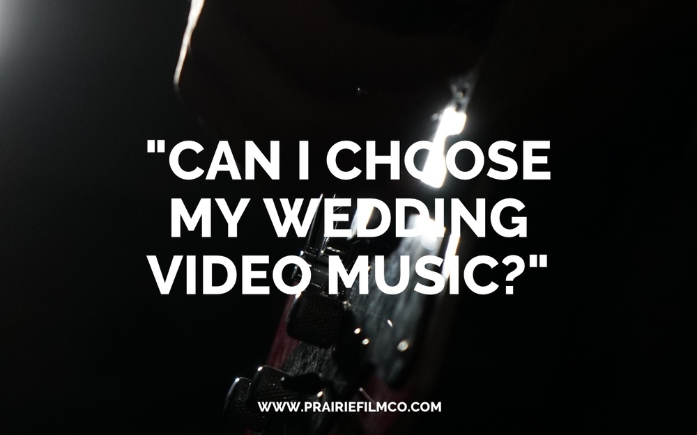 Can I Choose My Wedding Video Music