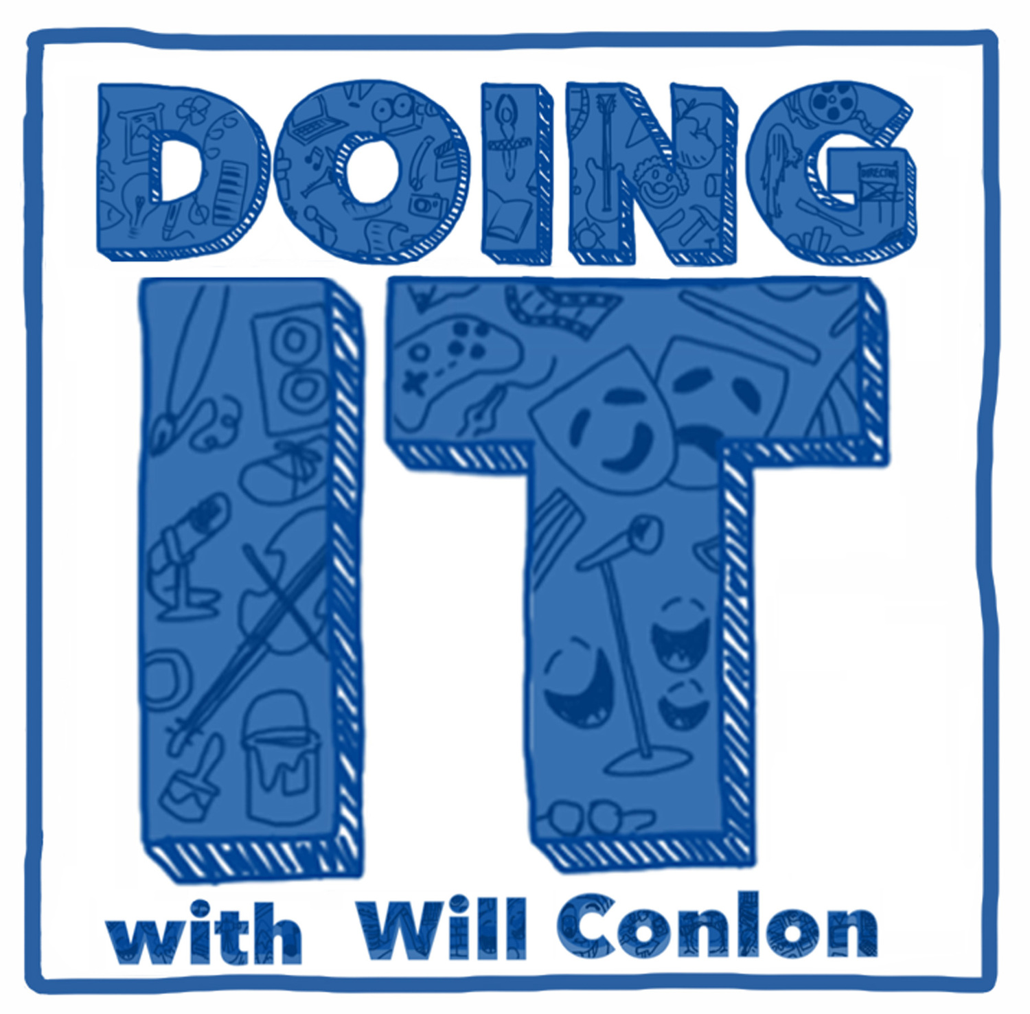 DOING IT with Will Conlon