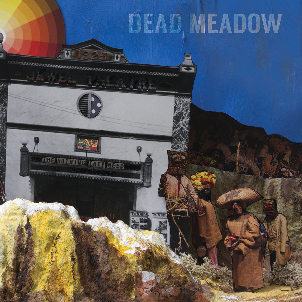 Dead Meadow's recent release: The Nothing They Need