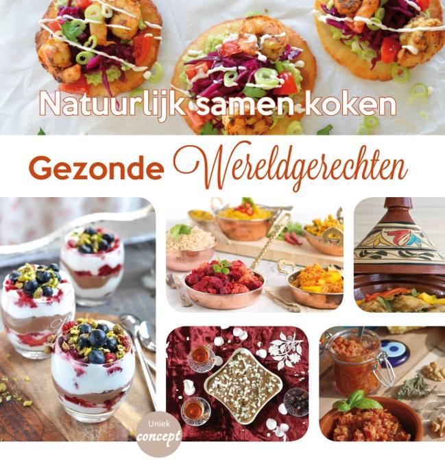 Nieuw: Kookboek Natuurlijk samen koken;Gezonde Wereldgerechten, #Gezondewereldgerechten